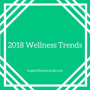 2018 Wellness trends