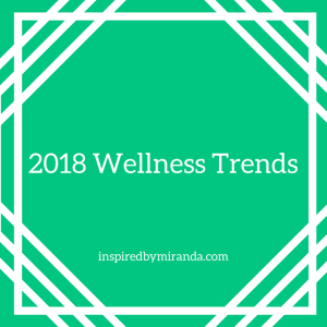 2018 Wellness trends